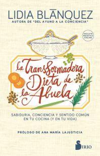Libro La transformadora diera de la abuela por Lidia Blanquez